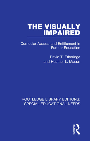 The Visually Impaired Curricular Access and Entitlement in Further Education book cover