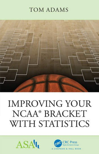 Improving Your NCAA® Bracket with Statistics book cover