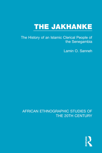 The Jakhanke The History of an Islamic Clerical People of the Senegambia book cover