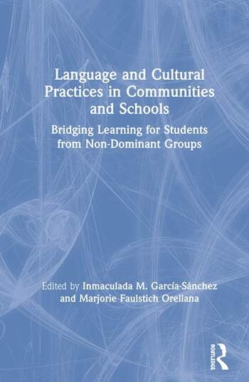 Language and Cultural Practices in Communities and Schools Bridging Learning for Students from Non-Dominant Groups book cover
