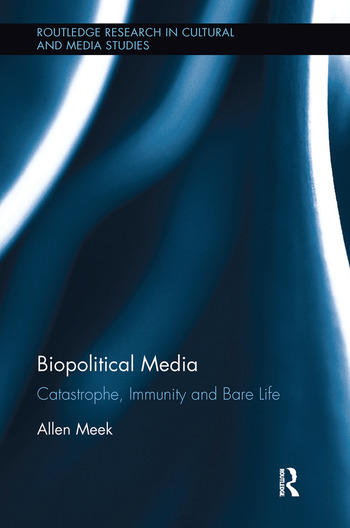 Biopolitical Media Catastrophe, Immunity and Bare Life book cover