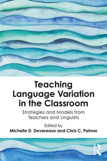Teaching Language Variation in the Classroom Strategies and Models from Teachers and Linguists book cover