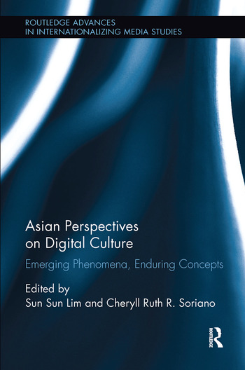 Asian Perspectives on Digital Culture Emerging Phenomena, Enduring Concepts book cover