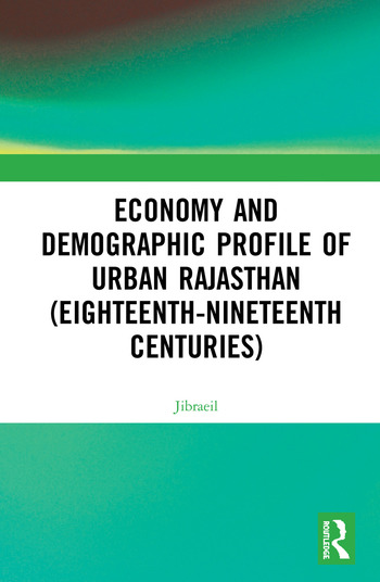 Economy and Demographic Profile of Urban Rajasthan (Eighteenth-Nineteenth Centuries) book cover