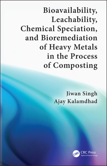 Bioavailability, Leachability, Chemical Speciation, and Bioremediation of Heavy Metals in the Process of Composting book cover