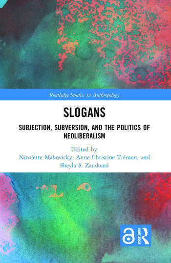 Slogans Subjection, Subversion, and the Politics of Neoliberalism book cover