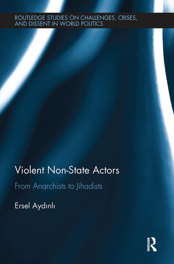 Violent Non-State Actors From Anarchists to Jihadists book cover