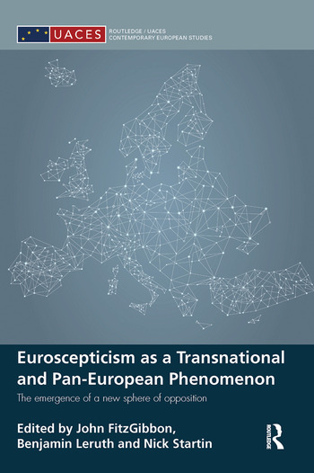 Euroscepticism as a Transnational and Pan-European Phenomenon The Emergence of a New Sphere of Opposition book cover