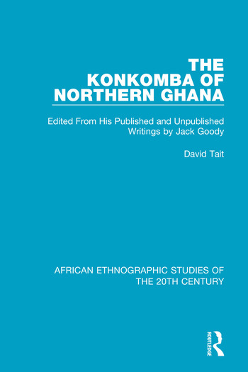 The Konkomba of Northern Ghana Edited From His Published and Unpublished Writings by Jack Goody book cover