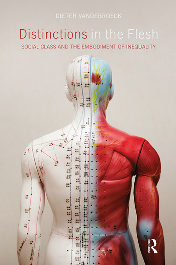 Distinctions in the Flesh Social Class and the Embodiment of Inequality book cover