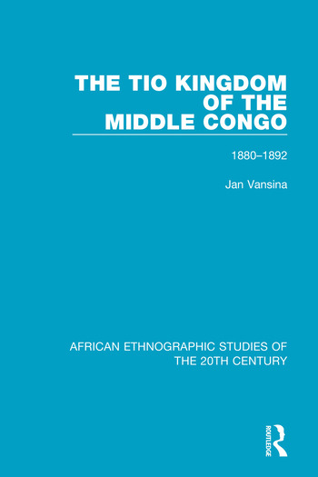 The Tio Kingdom of The Middle Congo 1880-1892 book cover