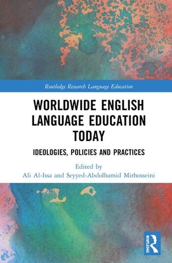 Worldwide English Language Education Today Ideologies, Policies and Practices book cover