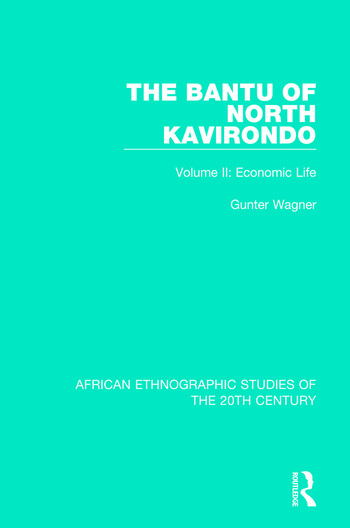 The Bantu of North Kavirondo Volume 2: Economic Life book cover