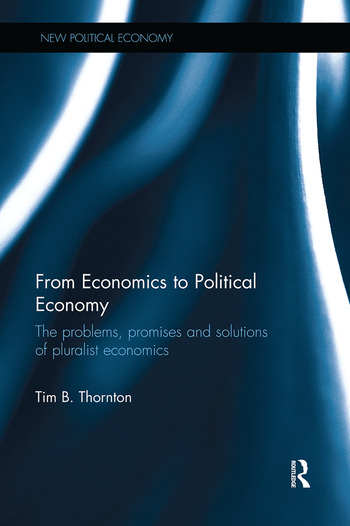 From Economics to Political Economy The problems, promises and solutions of pluralist economics book cover