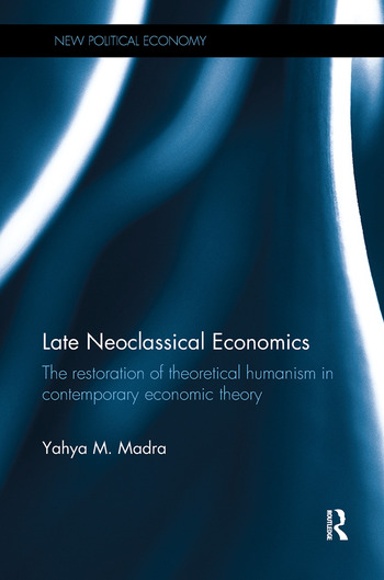 Late Neoclassical Economics The restoration of theoretical humanism in contemporary economic theory book cover