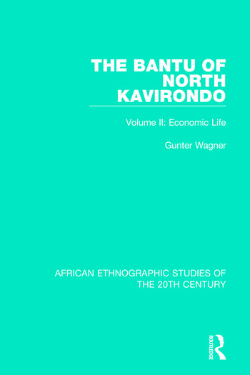 The Bantu of North Kavirondo Volume 2: Economic Life book cover