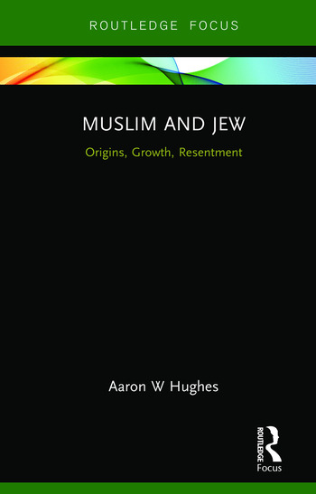 Muslim and Jew Origins, Growth, Resentment book cover