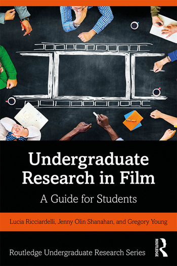 Undergraduate Research in Film A Guide for Students book cover
