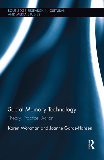 Social Memory Technology Theory, Practice, Action book cover