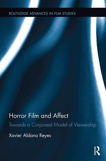 Horror Film and Affect Towards a Corporeal Model of Viewership book cover