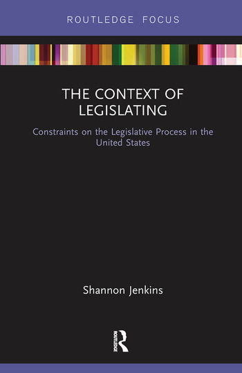 The Context of Legislating Constraints on the Legislative Process in the United States book cover