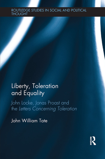 Liberty, Toleration and Equality John Locke, Jonas Proast and the Letters Concerning Toleration book cover