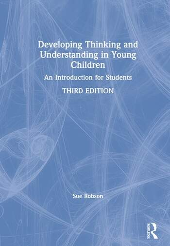Developing Thinking and Understanding in Young Children An Introduction for Students book cover