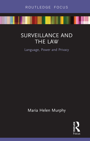 Surveillance and the Law Language, Power and Privacy book cover