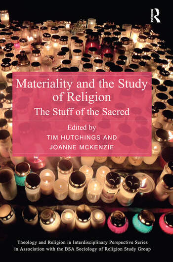 Materiality and the Study of Religion The Stuff of the Sacred book cover