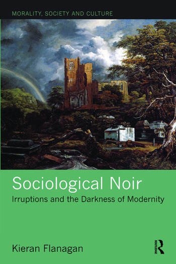 Sociological Noir Irruptions and the Darkness of Modernity book cover