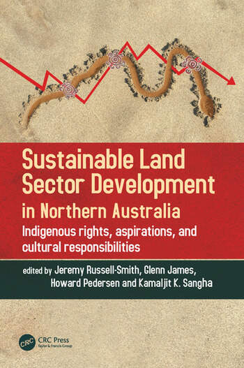 Sustainable Land Sector Development in Northern Australia Indigenous rights, aspirations, and cultural responsibilities book cover