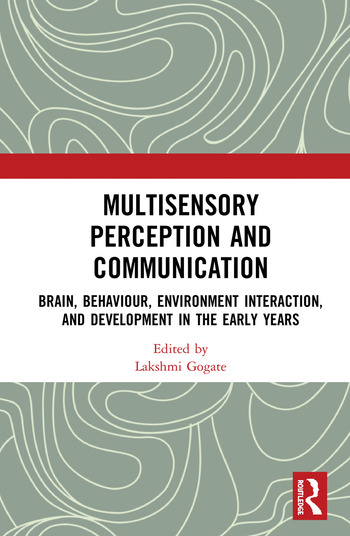 Multisensory Perception and Communication Brain, Behaviour, Environment Interaction, and Development in the Early Years book cover
