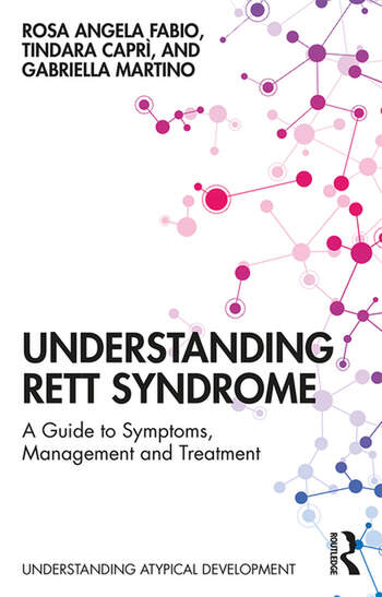 Understanding Rett Syndrome A guide to symptoms, management and treatment book cover