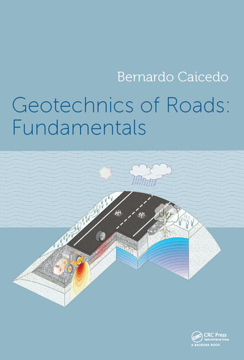 Geotechnics of Roads: Fundamentals book cover