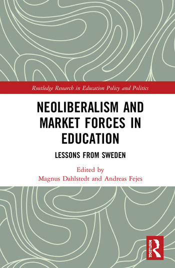 Neoliberalism and Market Forces in Education Lessons from Sweden book cover