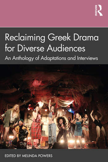 Reclaiming Greek Drama for Diverse Audiences An Anthology of Adaptations and Interviews book cover