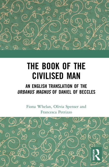 The Book of the Civilised Man An English Translation of the Urbanus Magnus of Daniel of Beccles book cover