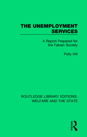 The Unemployment Services A Report Prepared for the Fabian Society book cover
