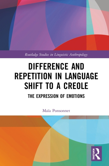 Difference and Repetition in Language Shift to a Creole The Expression of Emotions book cover