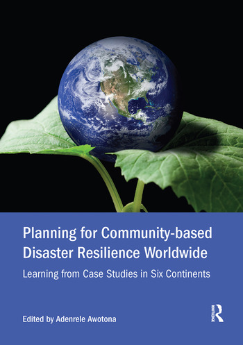 Planning for Community-based Disaster Resilience Worldwide Learning from Case Studies in Six Continents book cover