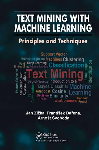 Text Mining with Machine Learning Principles and Techniques book cover