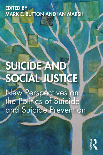 Suicide and Social Justice New Perspectives on the Politics of Suicide and Suicide Prevention book cover