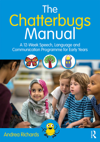 The Chatterbugs Manual A 12-Week Speech, Language and Communication Programme for Early Years book cover