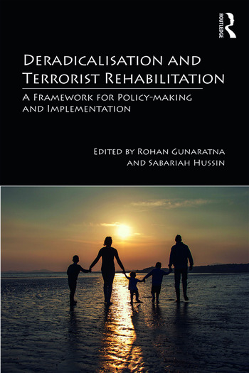 Deradicalisation and Terrorist Rehabilitation A Framework for Policy-making and Implementation book cover