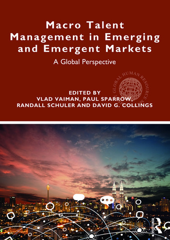 Macro Talent Management in Emerging and Emergent Markets A Global Perspective book cover