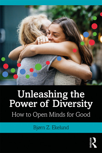 Unleashing the Power of Diversity How to Open Minds for Good book cover