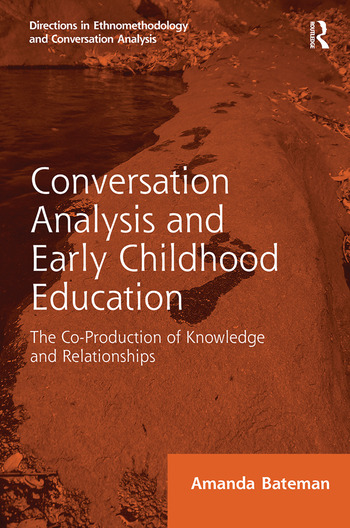 Conversation Analysis and Early Childhood Education The Co-Production of Knowledge and Relationships book cover