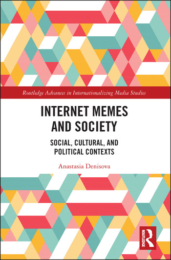 Internet Memes and Society Social, Cultural, and Political Contexts book cover