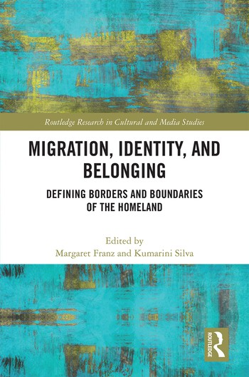 Migration, Identity, and Belonging Defining Borders and Boundaries of the Homeland book cover