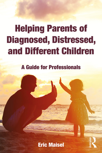 Helping Parents of Diagnosed, Distressed, and Different Children A Guide for Professionals book cover